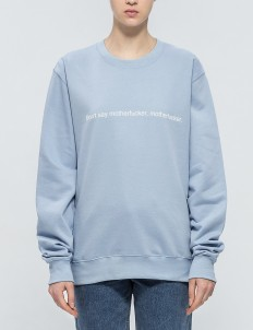"""Don't Say"" Pullover"
